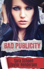 Bad Publicity [Published] by StolenGlances