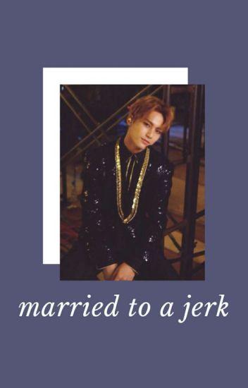 kmg ;; married to a jerk