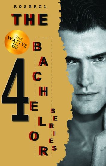 """THE BACHELOR SERIES (Zech Sky Gomez - COMPLETED) """"THE WATTYS 2016"""""""