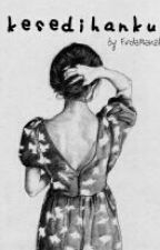 kesedihanku by FirdaManzila