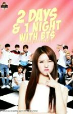 2 Days and 1 Night With BTS by MotionlessMongTei