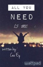 All You Need Is Me [HIATUS] by httpsKlowi