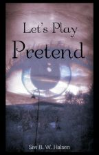 Let's Play Pretend by SiwWaagHalsen