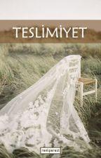 TESLİMİYET by renkperestt