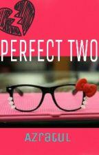 Perfect Two by Azratul2