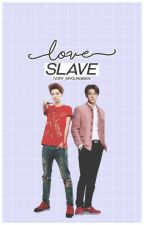 Love Slave#အခ်စ္ကြ်န္# by OhseMiYoung6800