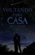 Voltando Para Casa by BellaViana