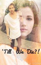 'Til we die?! ||Jan Meyer FF by Loumeyer