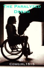 The Paralyzed Dream (Book One in the Dream Series) by Cowgirl1515