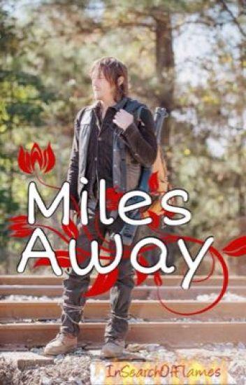 Miles Away (Daryl Dixon Ddlg Love Story)