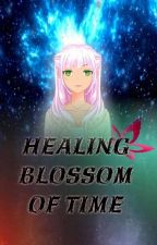 The Healing Blossom of Time by Fantasy-Moon
