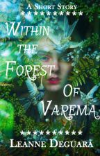Within The Forest Of Varema by LeanneDeguara