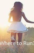 Where to Run? by TahliaMayxox