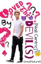 Loved by the Devil(s)? [Niall centric] by Cat_Louis_5