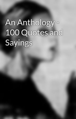 An Anthology - 100 Quotes and Sayings - 21. Quiet People ...