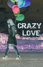 CRAZY LOVE? (SLOW UPDATE) by Kopimanis_