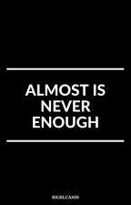 Almost Is Never Enough (EDITING) by nurmaawidya