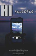 Hi Sweetie || M.C. by Millkeyshake