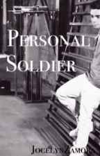 Personal Soldier (a Nathan Sykes fanfiction) by JocelynZamora