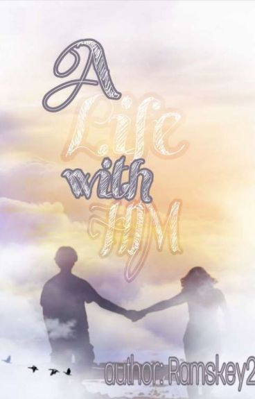 A Life With Him