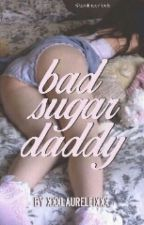 Bad sugar Daddy |A.I| by xxXLaureleiXxx