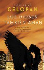 Los Dioses También Aman Celopan [Editando] by LuluInLove777