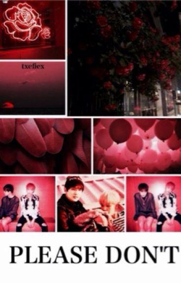 [HIATUS] Please Don't | yoonmin