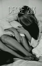 DESIRE 2 &3- Niall Horan✔ Fanfic by _Zorryja_