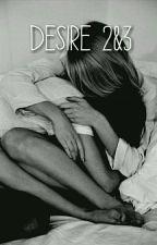 DESIRE 2 &3- Niall Horan✔ Fanfic by _Zorryja_