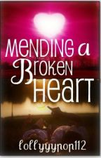 Mending a Broken Heart ღ (ON HOLD) by lollyyypop112