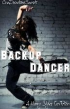 Backup Dancer (Harry Styles FanFiction) by OneDirectionsSecrets