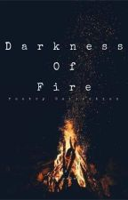Darkness of fire by darlingdrizzle