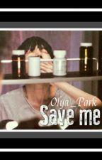 Спаси меня by Olya_Park