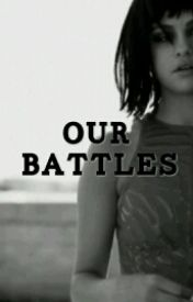 Our Battles by haileeb_