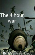 The 4 Hour War by 30centsbankrupt