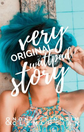 Very Original Wattpad Story | ✓ by simeongeewah