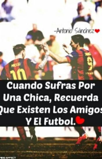 Frases De Futbol Maximiliano Gomez Wattpad
