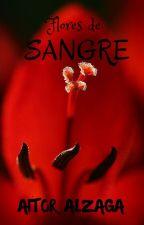 Flores de Sangre (DESAFÍO PARANORMAL-Grupo 1) by alzaga99