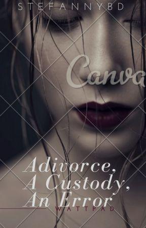 A Divorce, a custody, an error. - J.B by stefannyBD