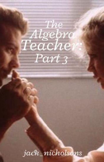 The Algebra Teacher: Part 3