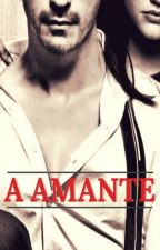 A Amante by choosefeelpeace