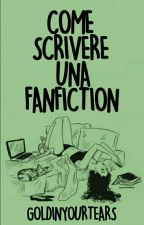 Come scrivere una fanfiction by arianasbra