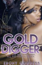 Gold Digger by EbonyGoddess