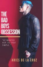 The Bad Boys Obsession by AriesDeLaCruz