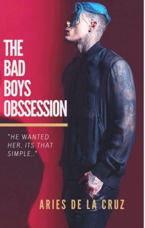 The Bad Boys Obsession by AriesDeLaCruz