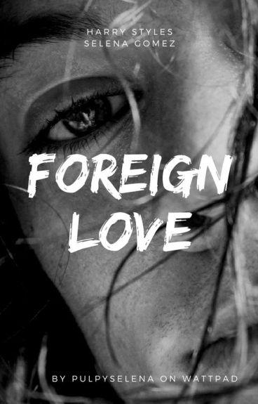 Foreign Love    Harry Styles AU #Wattys2016