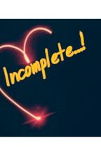 Incomplete...! by rishabh19