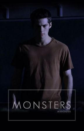 Monsters (Wounded sequel / Dylan O'Brien) by jessclods