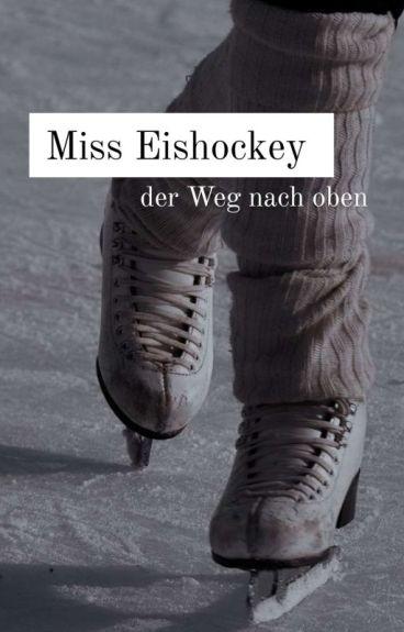Miss Eishockey. Der Weg nach oben