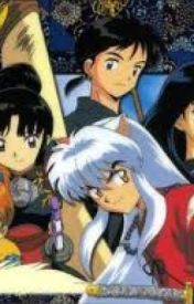 How did I get into the Inuyasha Show???? (Inuyasha Fanfic) by imawesomeKL